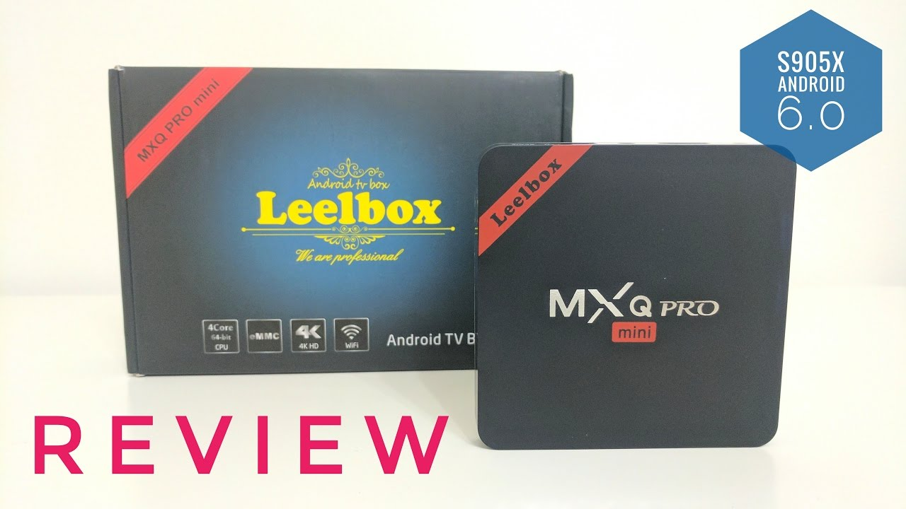 leelbox mxq pro mini review